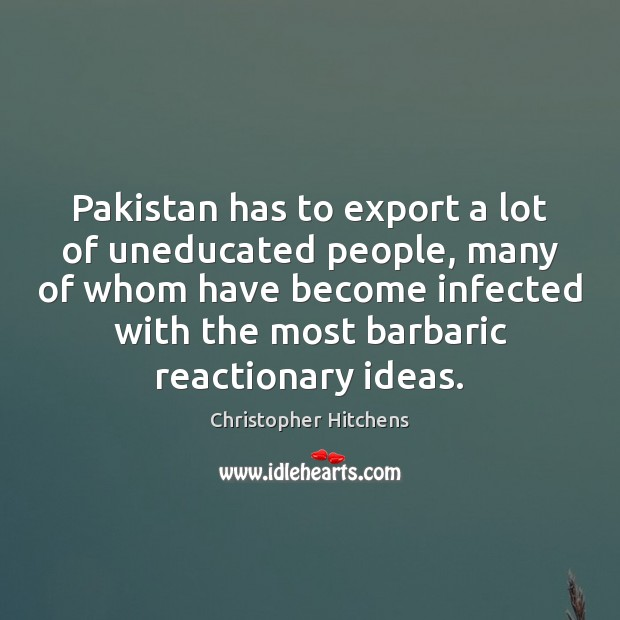 Image, Pakistan has to export a lot of uneducated people, many of whom