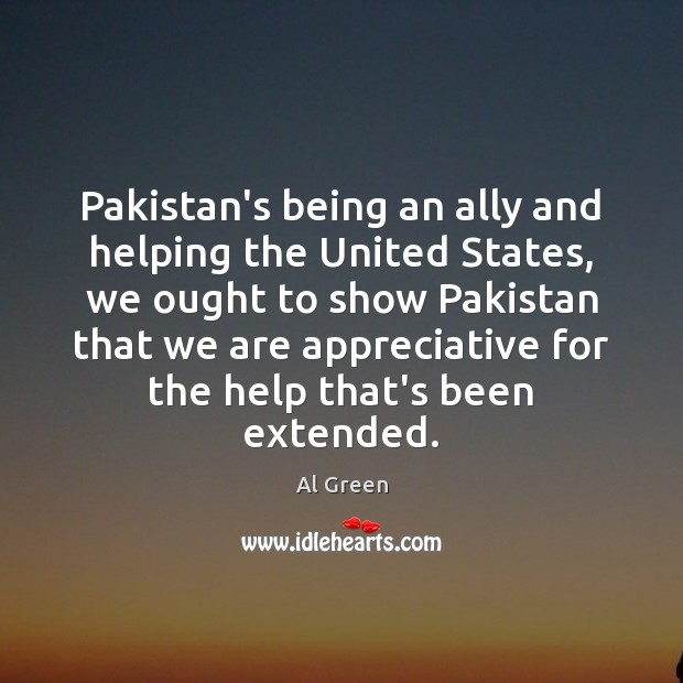 Image, Pakistan's being an ally and helping the United States, we ought to