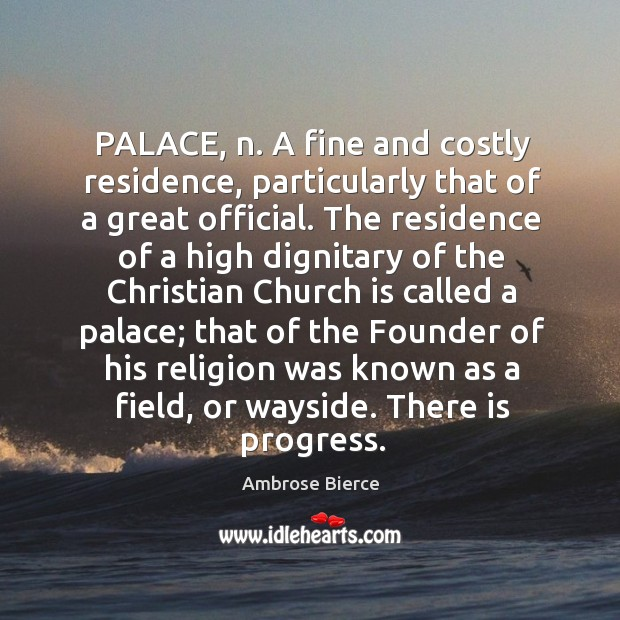 Image, PALACE, n. A fine and costly residence, particularly that of a great