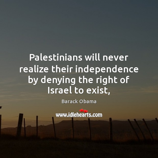 Image, Palestinians will never realize their independence by denying the right of Israel