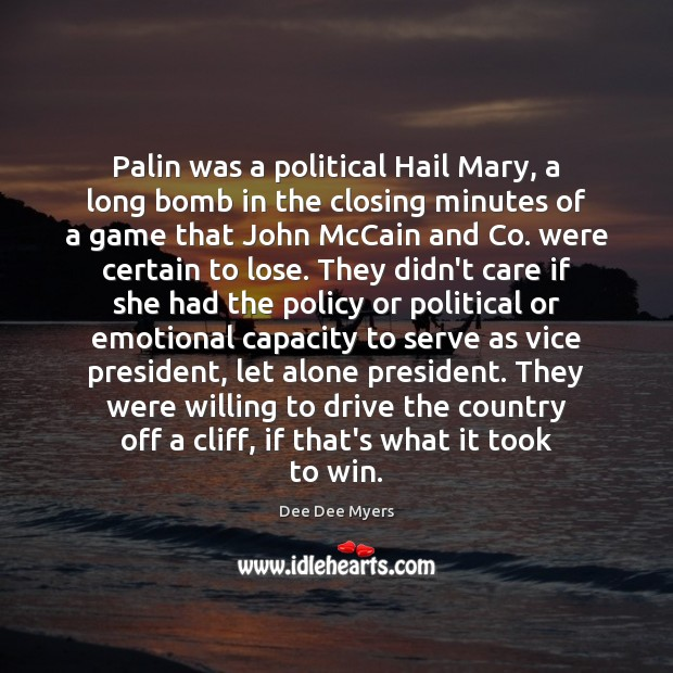 Palin was a political Hail Mary, a long bomb in the closing Image