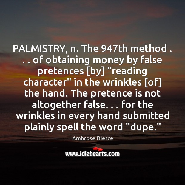 """Image, PALMISTRY, n. The 947th method . . . of obtaining money by false pretences [by] """""""