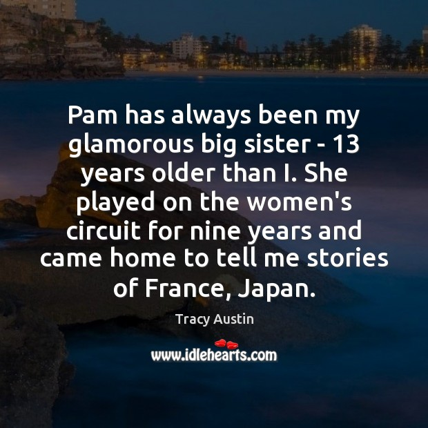Pam has always been my glamorous big sister – 13 years older than Image