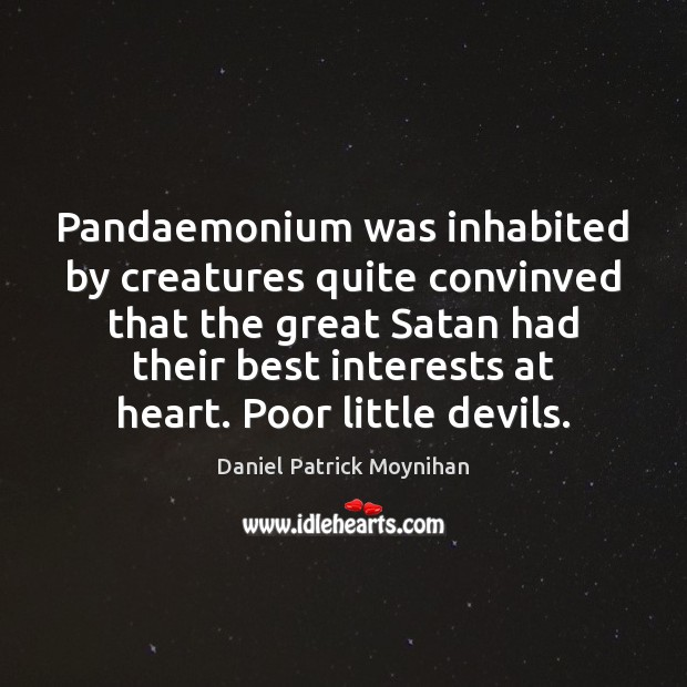 Image, Pandaemonium was inhabited by creatures quite convinved that the great Satan had
