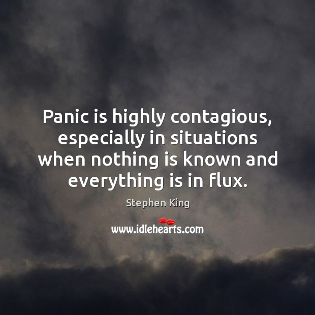 Image, Panic is highly contagious, especially in situations when nothing is known and