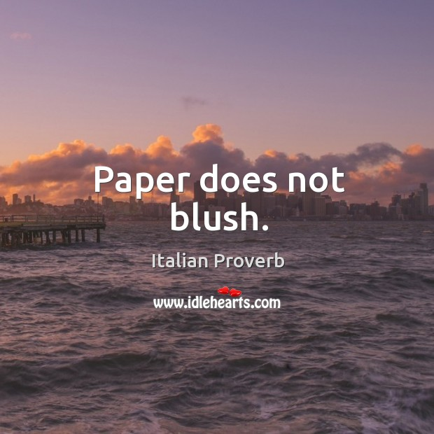 Image, Paper does not blush.
