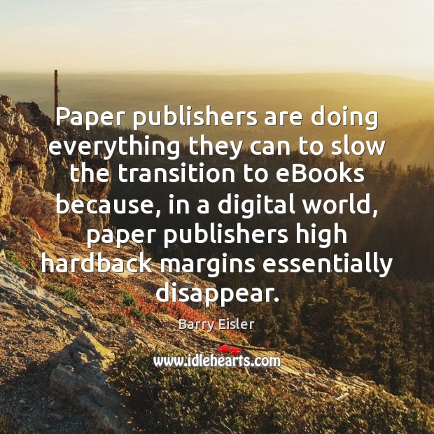 Paper publishers are doing everything they can to slow the transition to Image