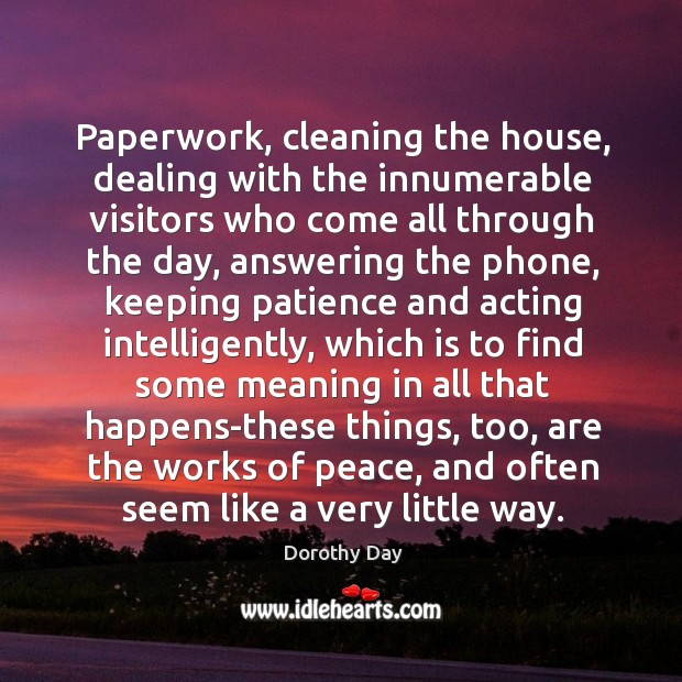 Image, Paperwork, cleaning the house, dealing with the innumerable visitors who come all