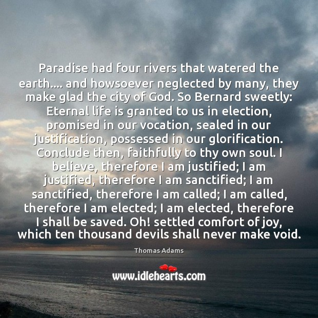 Image, Paradise had four rivers that watered the earth…. and howsoever neglected by