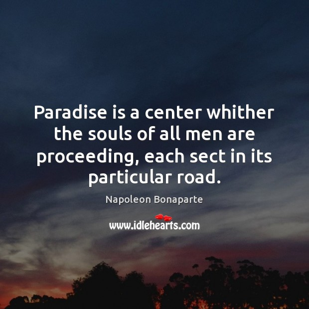 Image, Paradise is a center whither the souls of all men are proceeding,