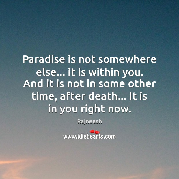 Image, Paradise is not somewhere else… it is within you. And it is