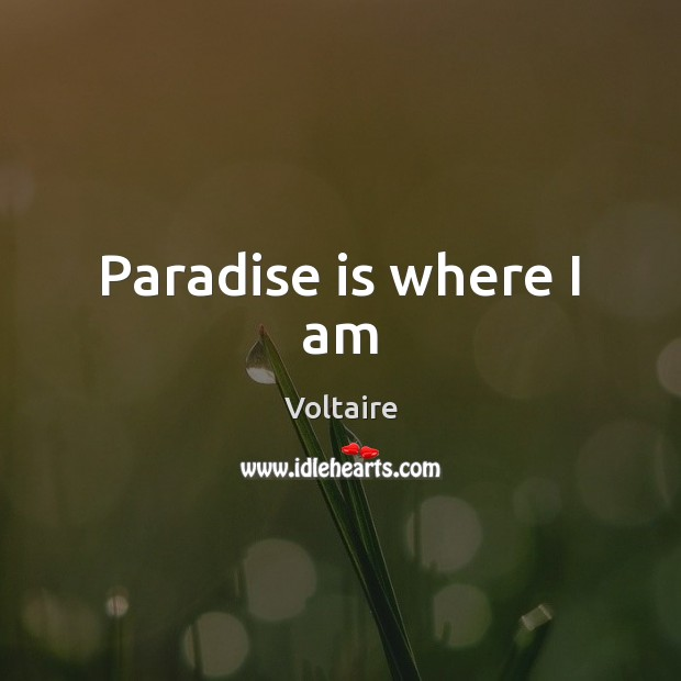Image, Paradise is where I am