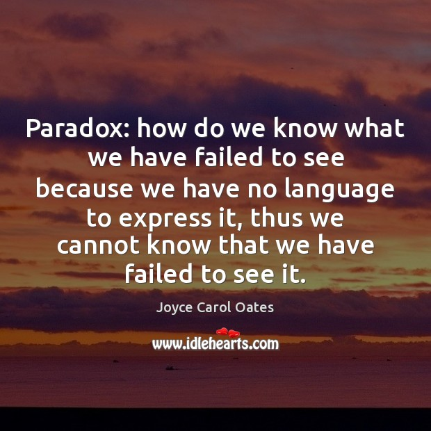Paradox: how do we know what we have failed to see because Image