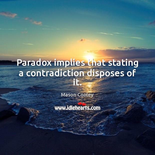 Image, Contradiction, Disposes, Implies, Paradox, Stating