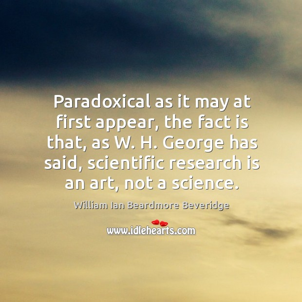 Paradoxical as it may at first appear, the fact is that, as Image