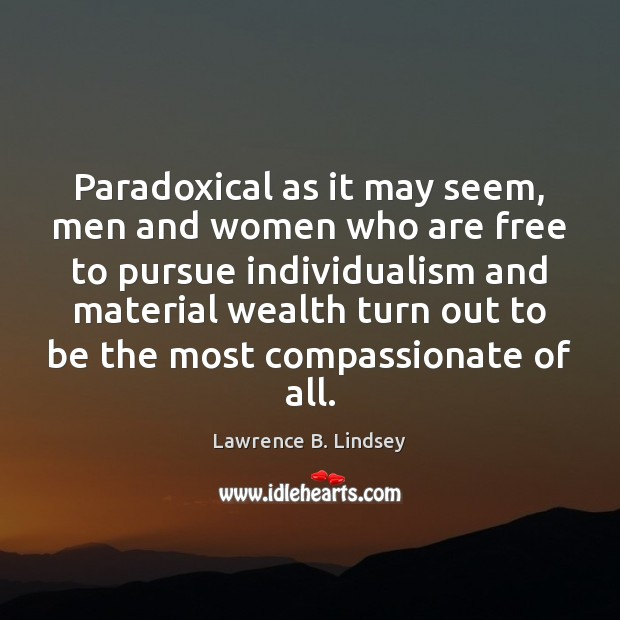 Paradoxical as it may seem, men and women who are free to Image