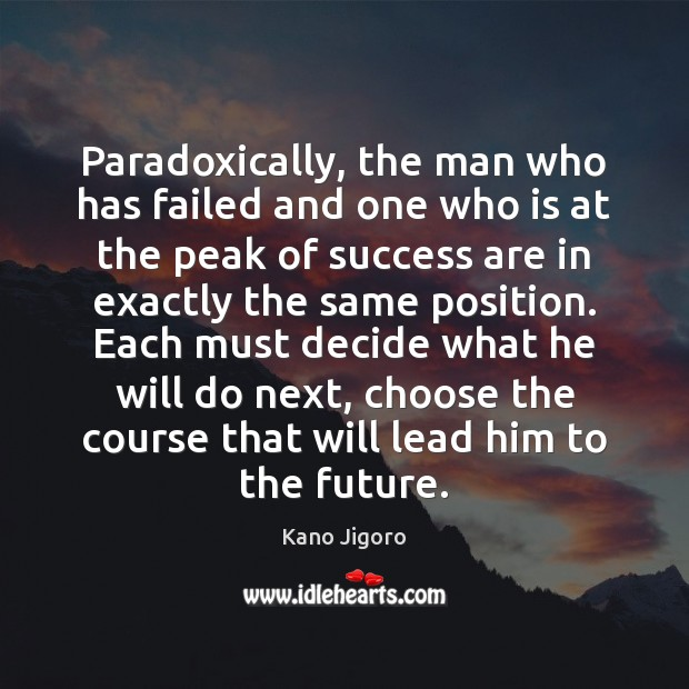 Paradoxically, the man who has failed and one who is at the Image