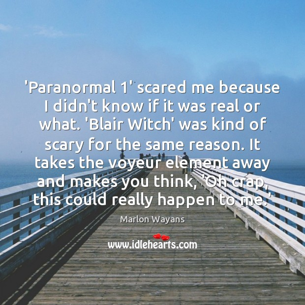 'Paranormal 1' scared me because I didn't know if it was real Image