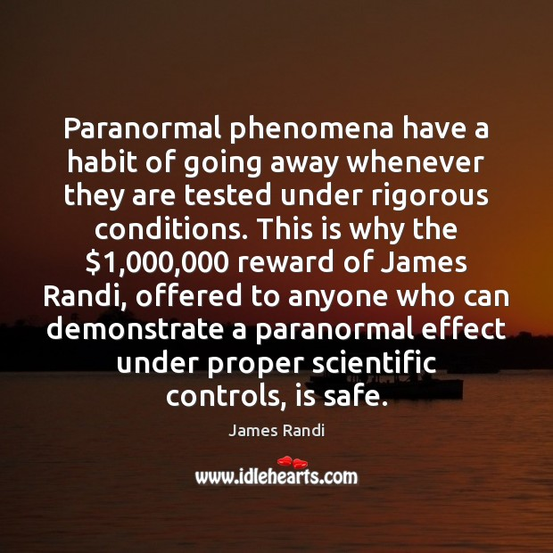 Paranormal phenomena have a habit of going away whenever they are tested Image