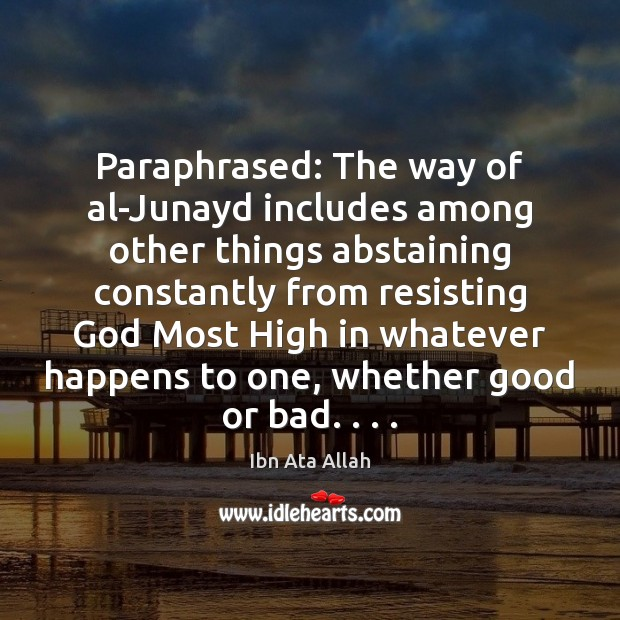 Image, Paraphrased: The way of al-Junayd includes among other things abstaining constantly from