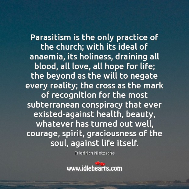 Image about Parasitism is the only practice of the church; with its ideal of
