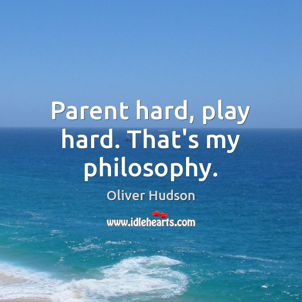Parent hard, play hard. That's my philosophy. Image