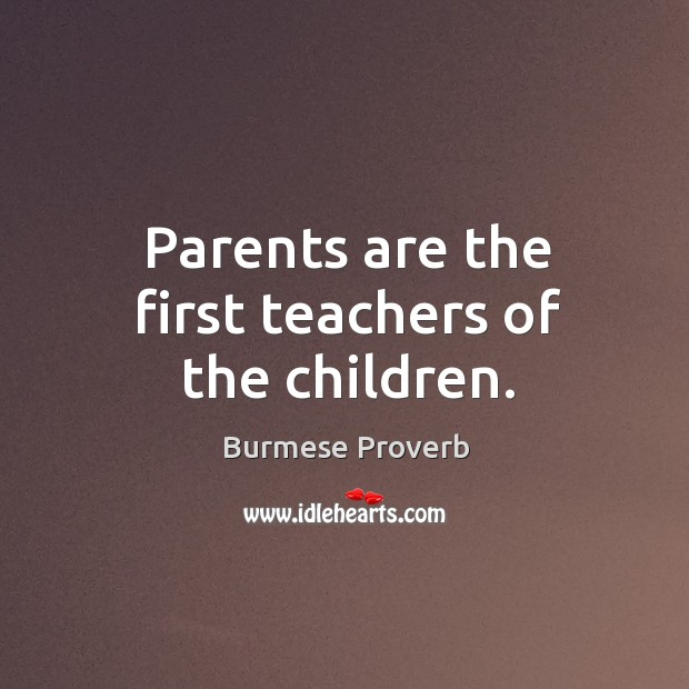 Parents are the first teachers of the children. Burmese Proverbs Image