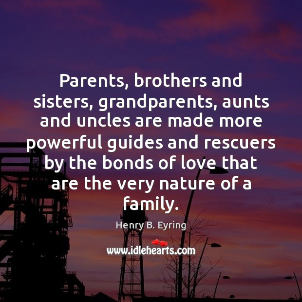 Image, Parents, brothers and sisters, grandparents, aunts and uncles are made more powerful