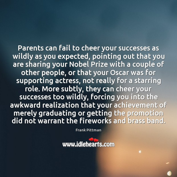 Parents can fail to cheer your successes as wildly as you expected, Fail Quotes Image