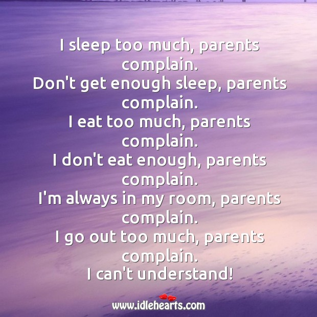 Image, Always, Cant, Complain, Don't, Eat, Enough, Enough Sleep, Get, Go, I Can, Much, Out, Parents, Room, Sleep, Too, Too Much, Understand, Win