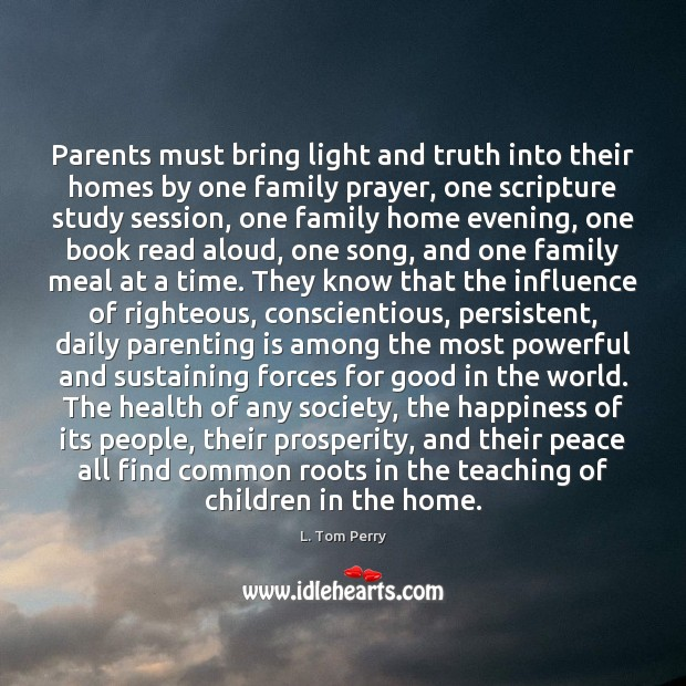Parents must bring light and truth into their homes by one family Image