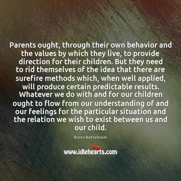 Parents ought, through their own behavior and the values by which they Image