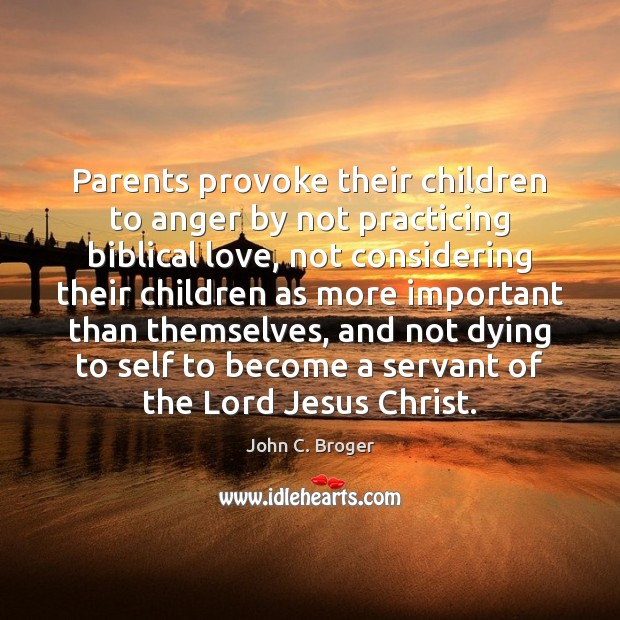 Image, Parents provoke their children to anger by not practicing biblical love, not