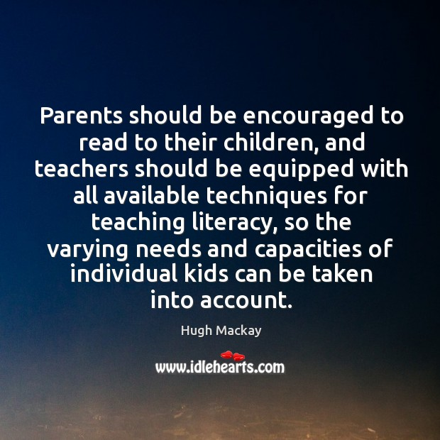 Parents should be encouraged to read to their children Hugh Mackay Picture Quote