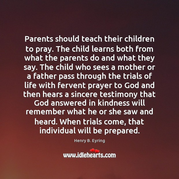 Image, Parents should teach their children to pray. The child learns both from