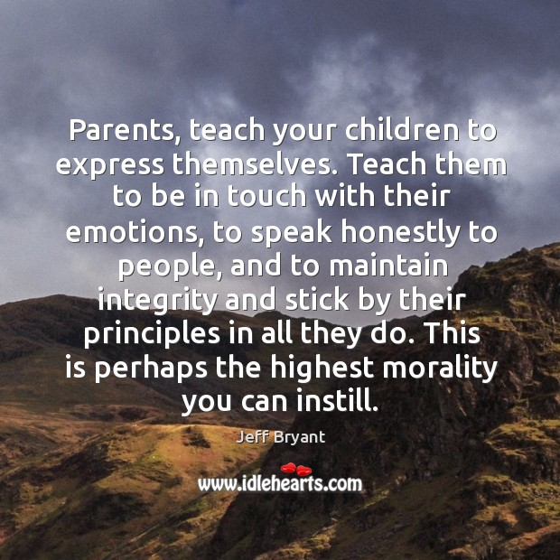 Parents, teach your children to express themselves. Teach them to be in Image