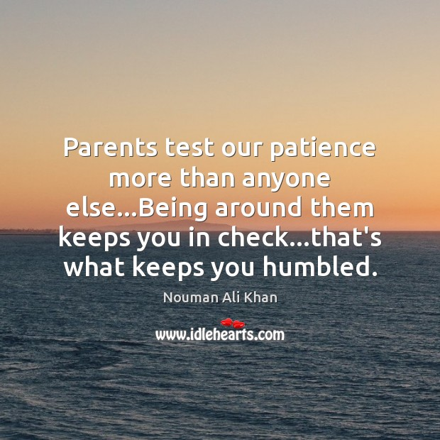 Image, Parents test our patience more than anyone else…Being around them keeps