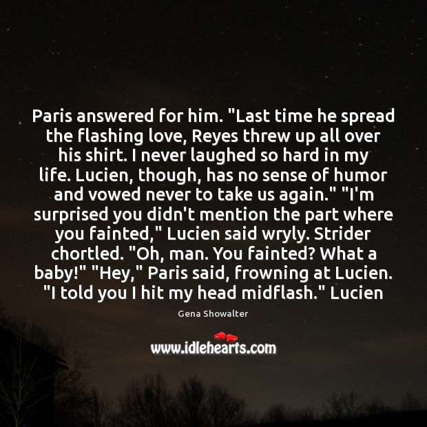 "Paris answered for him. ""Last time he spread the flashing love, Reyes Image"