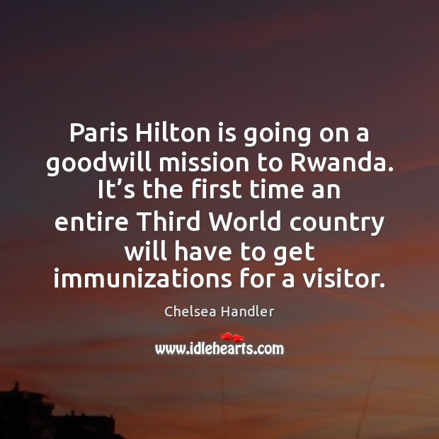 Paris Hilton is going on a goodwill mission to Rwanda. It's Image