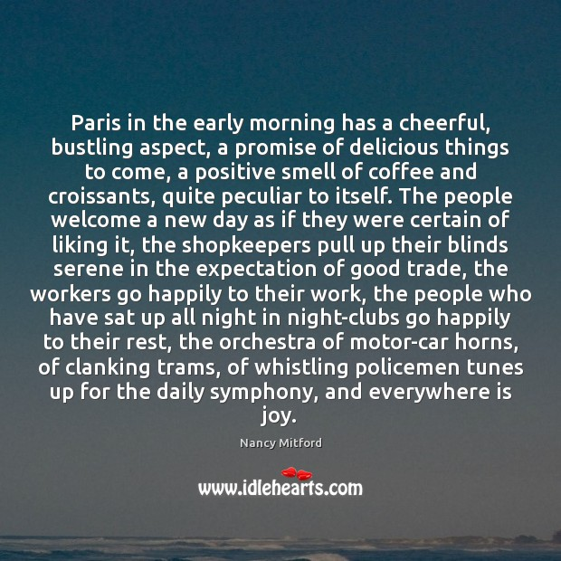 Paris in the early morning has a cheerful, bustling aspect, a promise Image