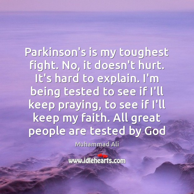 Parkinson's is my toughest fight. No, it doesn't hurt. It's hard to Image