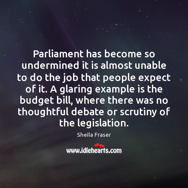 Parliament has become so undermined it is almost unable to do the Image