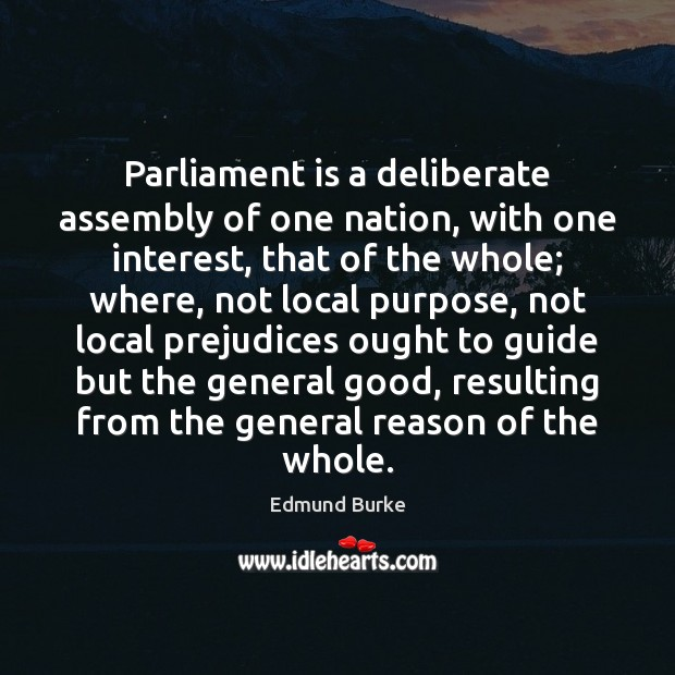 Image, Parliament is a deliberate assembly of one nation, with one interest, that