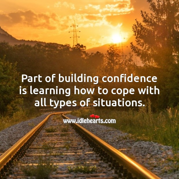 Image, Part of building confidence is learning how to cope with all types of situations.