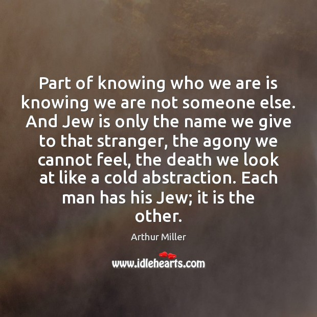 Image, Part of knowing who we are is knowing we are not someone