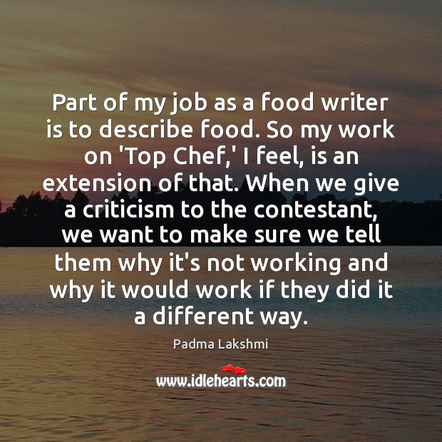 Part of my job as a food writer is to describe food. Image