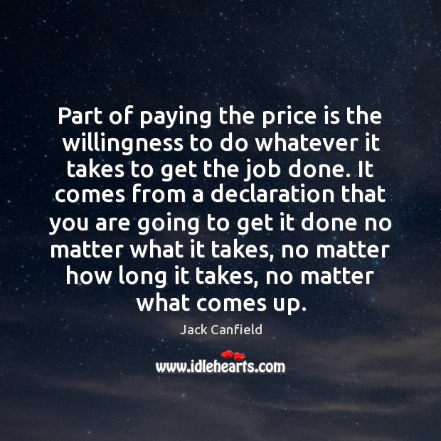 Image, Part of paying the price is the willingness to do whatever it