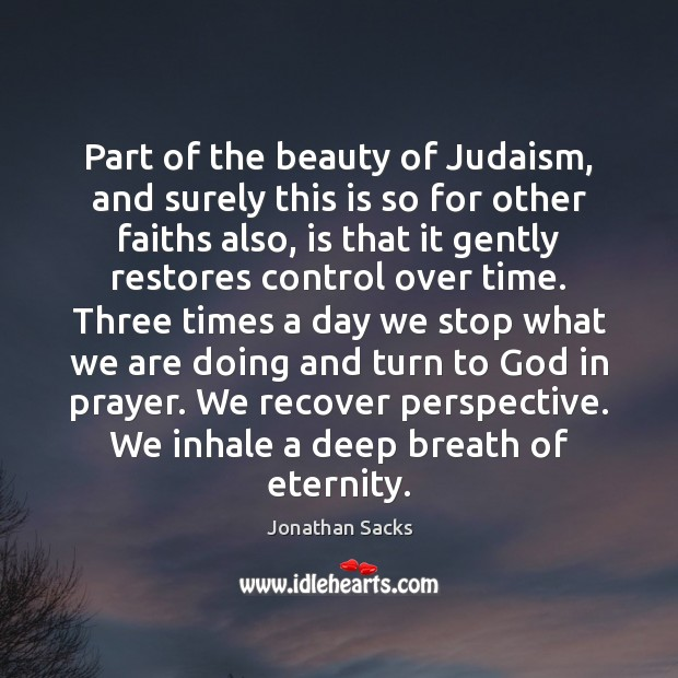 Part of the beauty of Judaism, and surely this is so for Jonathan Sacks Picture Quote