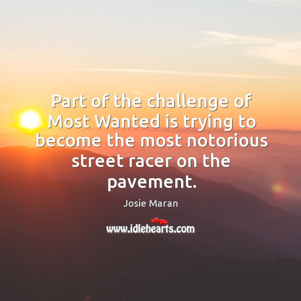 Part of the challenge of most wanted is trying to become the most notorious street racer on the pavement. Image