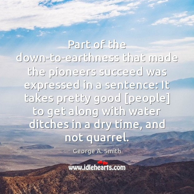 Part of the down-to-earthness that made the pioneers succeed was expressed in Image
